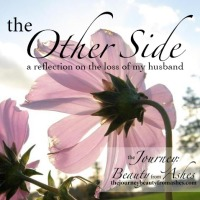The Other Side: a reflection on the loss of my husband