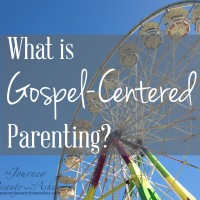What is Gospel-Centered Parenting?