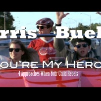 Ferris Bueller, You're My Hero! 4 Approaches When Your Child Rebels