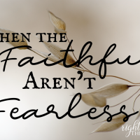 When the Faithful Aren't Fearless