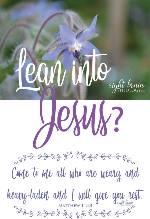 Lean into Jesus?