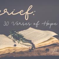 Grief: 30 Verses of Hope