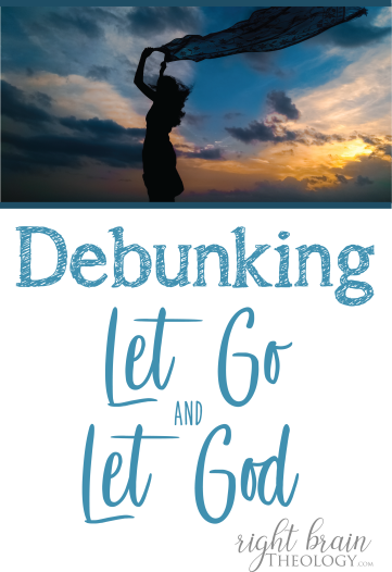 Debunking Let Go and Let God